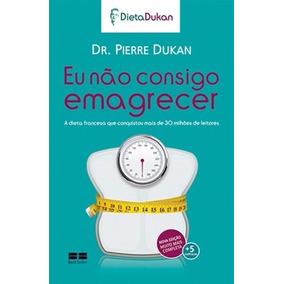Livro Eu Não Consigo Emagrecer Dr Pierre Dukan