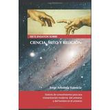 Libro Siete Ensayos Sobre Ciencia, Mito Y Religion - Nuevo