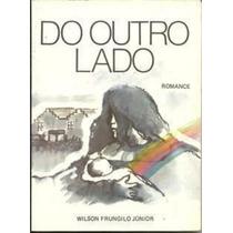 Livro Do Outro Lado Wilson Frungilo Júnior
