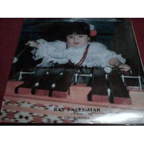 Disco Lp Ray Valle Mar Y Su Grupo Con Marimba - Disco Nuevo