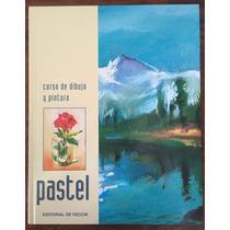 Curso De Dibujo Y Pintura. Pastel, Jordi Vigué, Ed De Vecchi