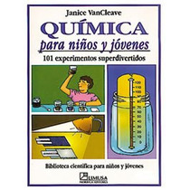 Química Para Niños Y Jóvenes - Janice Vancleave