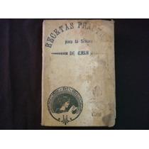 Recetas Prácticas Para La Señora De Casa, Guadalajara, 1914