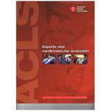 Libro Soporte Vital Cardiovascular Avanzado Acls Digital