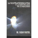 * Libro Lo Extraterrestre Y La Naturaleza De La Realidad 178