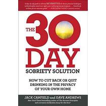 El Día 30 Solución Sobriedad: Cómo Reducir O Dejar De Beber