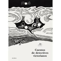 Cuentos De Detectives Victorianos Varios Autore Envío Gratis