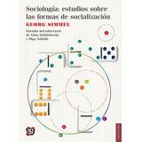 Simmel, Sociología Sobre Las Formas De Socialización, Ed Fce