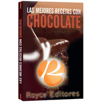 Las Mejores Recetas Con Chocolate ¡todo El Mundo!