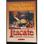 Itacate,la Sorprendente Comida Mexicana. C. Barros,grijalbo