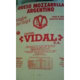 Muzzarella Vidal X 25 Kilos