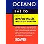 Diccionario Oceano Basico Espanol-ingles English-spanish (d