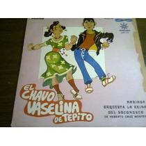Disco De Acetato De El Chavo Vaselina De Tepito Vol.11