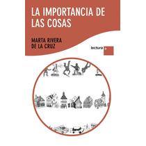 La Importancia De Las Cosas (lectura +) Marta R Envío Gratis