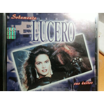 Lucero, Solamente Sus Exitos. Cd Seminuevo Rarísimo De 2004