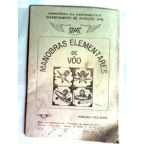 Livro Antigo-curso Piloto Aviao -manobras Elementares De Voo