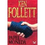 Papel Moneda Ken Follett Libro Digital Pdf