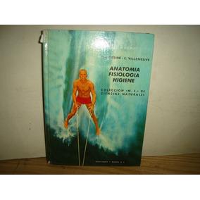 Anatomía Fisiología Higiene - Ch. Désire - F. Villeneuve