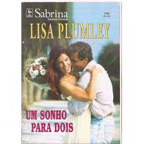 Um Sonho Para Dois - Lisa Plumley Sabrina Preciosos 1385