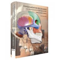 Fundamentos De Oclusão Em Odontologia Restauradora : Forma,