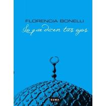 Libro: Lo Que Dicen Tus Ojos - Florencia Bonelli - Pdf