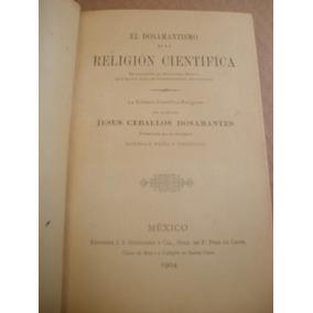 El Dosamantismo Religion Cientifica Peña Y Troncoso 1a 1904
