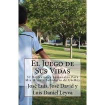 Libro El Juego De Sus Vidas: 52 Reflexiones Semanales Para