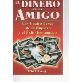 El Dinero Es Mi Amigo De Phil Laut
