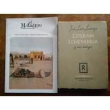 Esteban Echeverría Matadero + José Luis Lanuza Y Sus Amigos