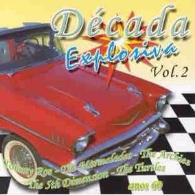 Cd - Década Explosiva - Anos 60 - Volume 2