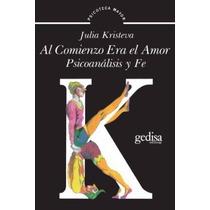 Libro: Al Comienzo Era El Amor. Psicoanalisis Y Fe - Pdf