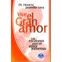 Vive El Gran Amor Del Dr.horacio Jaramillo Loya