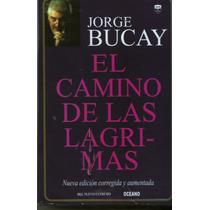 El Camino De Las Lágrimas - Jorge Bucay (envío Gratis Dhl)