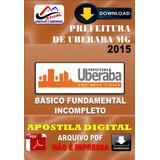 Apostila Digital Pref Uberaba Mg Fundamental Incompleto 2015