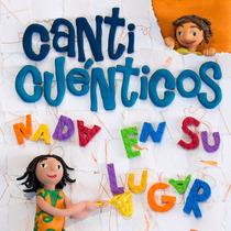 Canticuenticos Nada En Su Lugar Cd Nuevo Niños
