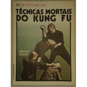 Técnicas Mortais Do Kung Fu - Marco Natali