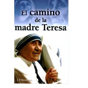 El Camino De La Madre Teresa De J.p. Morales A.
