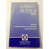 Codigo De Etica 2006 Colegio Medico De Chile Ag