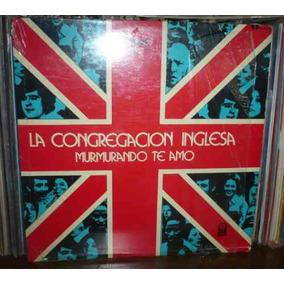 La Congregacion Inglesa Lp Murmurando Te Amo