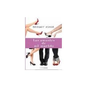 Las Amantes De Mi Marido Bridget Asher