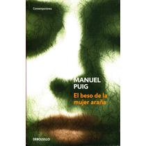 Beso De La Mujer Araña - Manuel Puig / Debolsillo