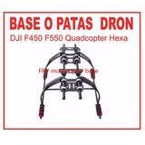 Drones Base O Pata Cuad Y Hexacoptero