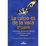 La Culpa Es De La Vaca. 2da Parte. J. Lopera Y M. Bernal.