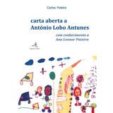 Carta Aberta A António Lobo Antunes Com Conhecimento A Ana