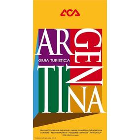 Argentina - Guia Turistica - Aca - Automovil Club Argentino