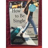 Libro En Inglés How To Be Single