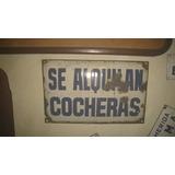 X - Antiguo Cartel Enlozado Se Alquilan Cocheras - X