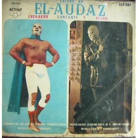 El Audaz, El Luchador Cantante, Lp 12´,