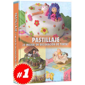 Pastillaje Lo Mejor En Decoración De Tortas 1 Vol
