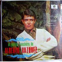 Rock Mexicano, Alberto Vazquez, Estilo Ranchero, Lp 12´,